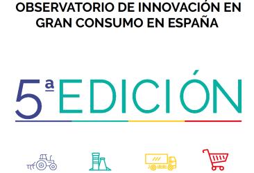 5a edición del Observatorio de Innovación en Gran Consumo
