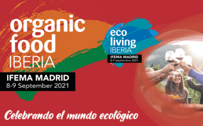Organic Food Iberia, el encuentro de referencia del sector ecológico